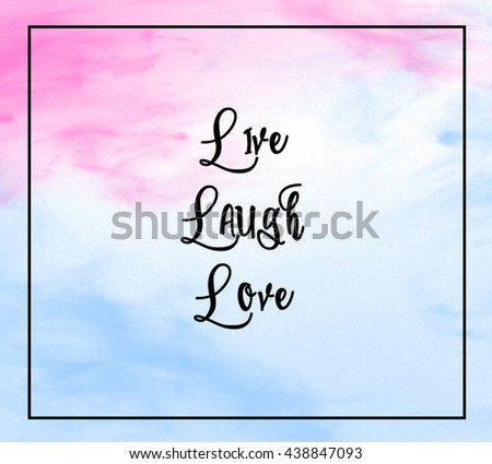 """Love inspirational quote with phrase """" Love, Laugh, Love """" with grass color splash brushes background. - stock photo"""