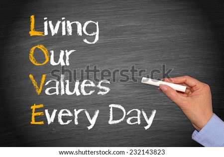 LOVE - Living our values every day - stock photo