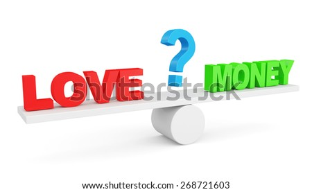 Love vs Money concept or Love vs Carrier concept. Two words: Love and Money and Question mark on scales isolated on white background - stock photo