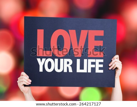 Love Your Life card with bokeh background - stock photo