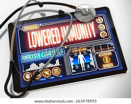 Lowered Immunity - Diagnosis on the Display of Medical Tablet and a Black Stethoscope on White Background. - stock photo