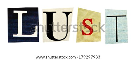 Lust formed with magazine letters on a white background - stock photo