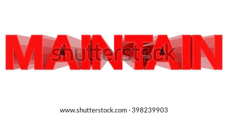 MAINTAIN word on white background illustration 3D rendering - stock photo