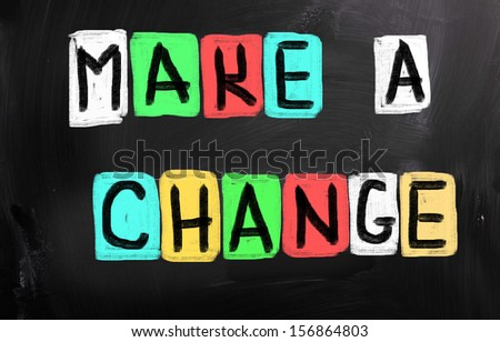 Make A Change - stock photo