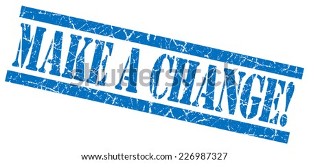 make a change blue grungy stamp on white background - stock photo