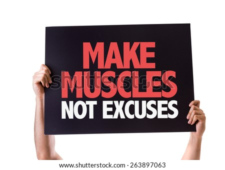 Make Muscles Not Excuses card isolated on white - stock photo