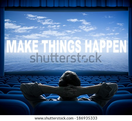 make things happen phrase on cinema screen - stock photo