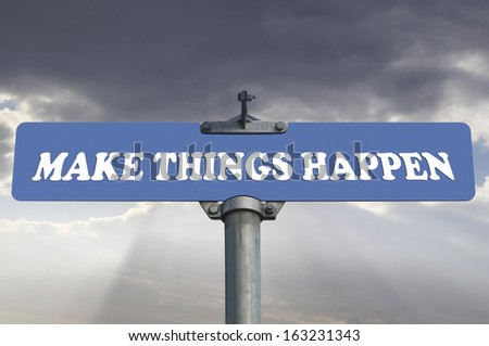 Make things happen road sign - stock photo