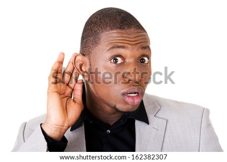 Male handsome businessman hearing. Hand on ear. Isolated on white.  - stock photo