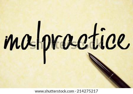 malpractice word write on paper  - stock photo