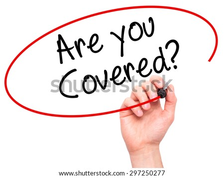 Man Hand writing Are you Covered? with black marker on visual screen. Isolated on white. Business, technology, internet concept. Stock Photo - stock photo