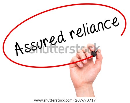 Man Hand writing Assured reliance with black marker on visual screen. Isolated on white. Business, technology, internet concept. Stock Image - stock photo