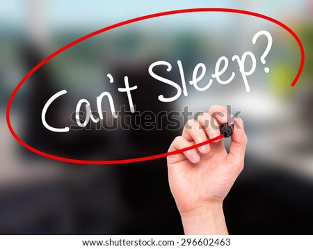 Man Hand writing Cant Sleep? with black marker on visual screen. Isolated on office. Business, technology, internet concept. Stock Photo - stock photo