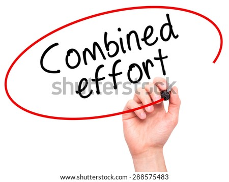 Man Hand writing Combined effort with black marker on visual screen. Isolated on white. Business, technology, internet concept. Stock Image - stock photo