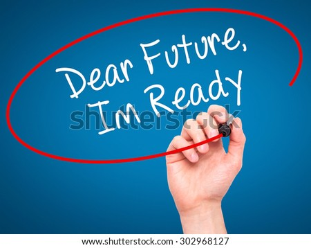 Man Hand writing Dear Future, Im Ready with black marker on visual screen. Isolated on blue. Business, technology, internet concept. Stock Photo - stock photo