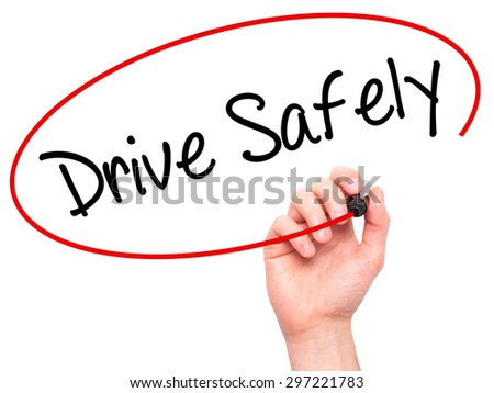 Man Hand writing  Drive Safely with black marker on visual screen. Isolated on white. Business, technology, internet concept. Stock Photo - stock photo
