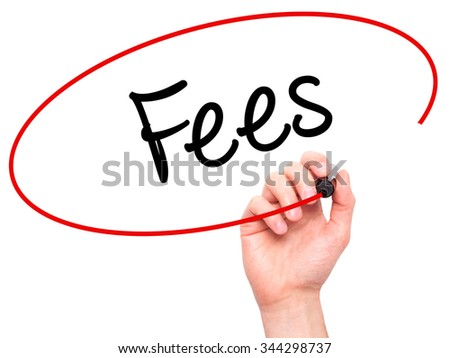 Man Hand writing Fees with black marker on visual screen. Isolated on background. Business, technology, internet concept. Stock Photo - stock photo