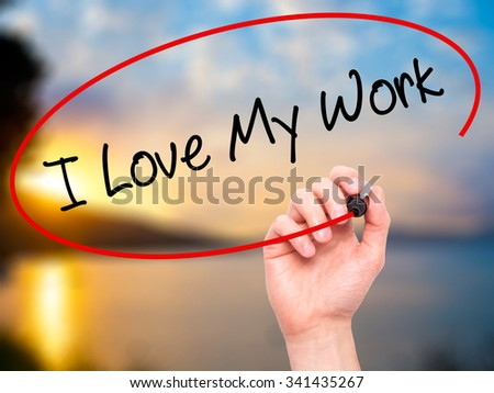 Man Hand writing I Love My Work with black marker on visual screen. Isolated on nature. Business, technology, internet concept. Stock Photo - stock photo