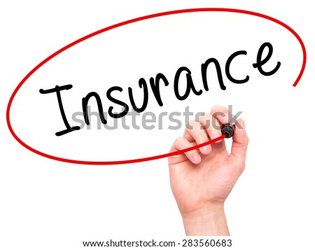 Man Hand writing Insurance with marker on transparent wipe board. Isolated on white. Business, internet, technology concept. Stock Photo - stock photo