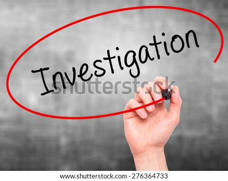 Man Hand writing Investigation with marker on transparent wipe board. Isolated on grey. Business, internet, technology concept.  Stock Photo - stock photo
