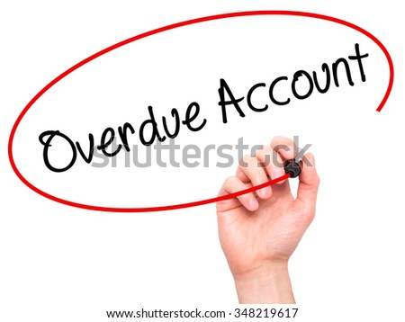 Man Hand writing Overdue Account with black marker on visual screen. Isolated on background. Business, technology, internet concept. Stock Photo - stock photo