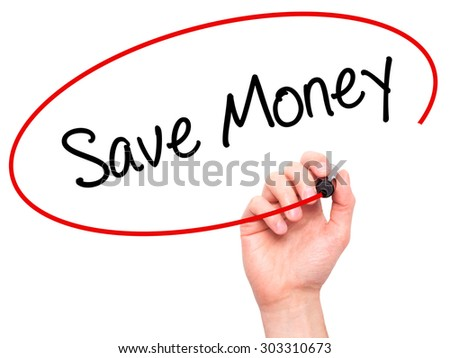 Man Hand writing Save Money with black marker on visual screen. Isolated on white. Business, technology, internet concept. Stock Photo - stock photo