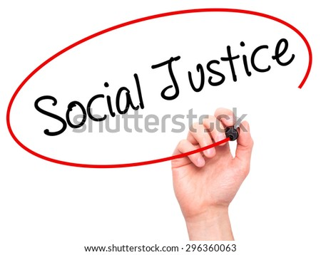 Man Hand writing Social Justice with black marker on visual screen. Isolated on white. Business, technology, internet concept. Stock Photo - stock photo