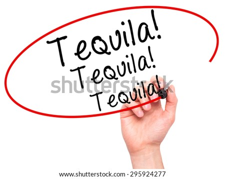 Man Hand writing Tequila with black marker on visual screen. Isolated on white. Business, technology, internet concept. Stock Photo - stock photo