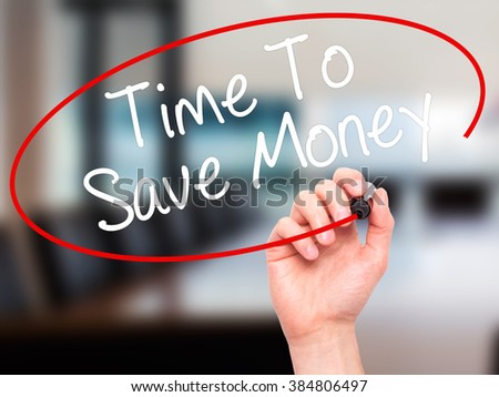 Man Hand writing Time To Save Money  with black marker on visual screen. Isolated on background. Business, technology, internet concept. Stock Photo - stock photo