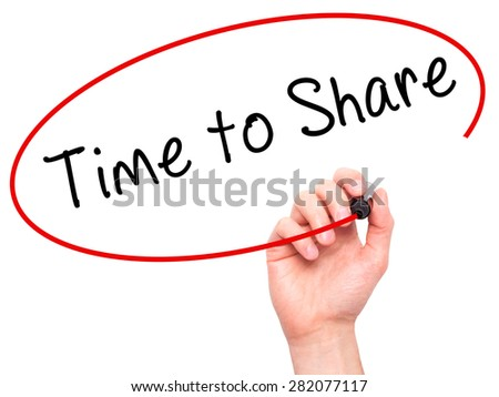 Man hand writing Time to Share on visual screen. Business,help, internet, technology concept. Isolated on white. Stock Photo - stock photo