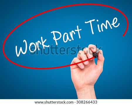 Man Hand writing Work Part Time with black marker on visual screen. Isolated on blue. Business, technology, internet concept. Stock Photo  - stock photo
