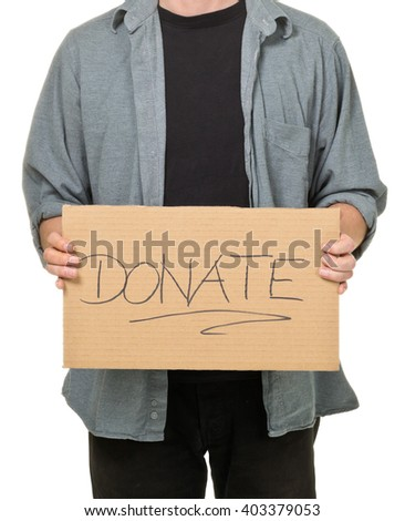 Man holding cardboard sign calling for donations  over white background  - stock photo