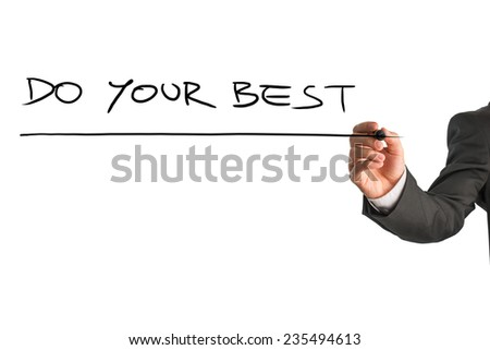 Man writing the idiom - Do your best - on a virtual interface with a black marker pen over white with copyspace in a motivational message. - stock photo
