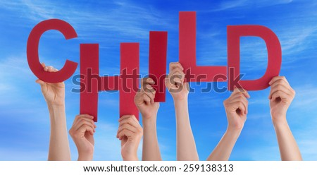 Many Caucasian People And Hands Holding Red Letters Or Characters Building The English Word Child On Blue Sky - stock photo