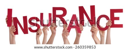 Many Caucasian People And Hands Holding Red Letters Or Characters Building The Isolated English Word Insurance On White Background - stock photo