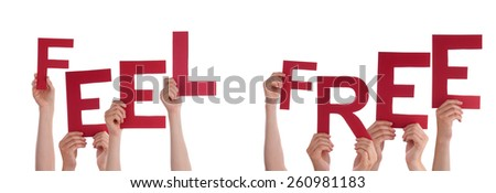 Many Caucasian People And Hands Holding Red Letters Or Characters Building The Isolated English Word Feel Free On White Background - stock photo