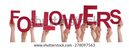Many Caucasian People And Hands Holding Red Letters Or Characters Building The Isolated English Word Followers On White Background - stock photo