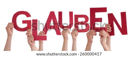 Many Caucasian People And Hands Holding Red Letters Or Characters Building The Isolated German Word Glauben Which Means Believe On White Background - stock photo