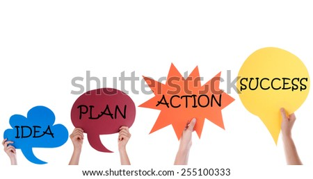 Many Hands Holding Four Colorful Speech Balloons Or Speech Bubbles With English Text Idea Plan Action Success Isolated On White - stock photo