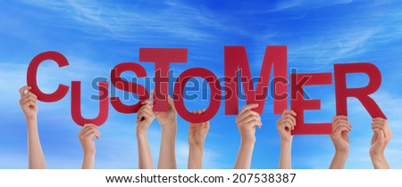 Many Hands Holding the Word Customer in the Sky - stock photo