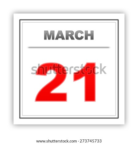 March 21. Day on the calendar. 3d - stock photo