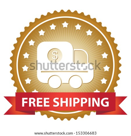 Marketing Campaign, Promotion or Business Concept Present By Golden Glossy Badge With Red Free Shipping Ribbon and Truck Sign With Little Star Around Isolated on White Background - stock photo