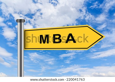 MBA or Master of Business Administration words on yellow road sign on blue sky - stock photo