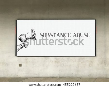 MEGAPHONE ANNOUNCEMENT SUBSTANCE ABUSE ON BILLBOARD - stock photo