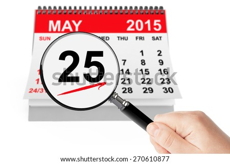 Memorial Day Concept. 25 may 2015 calendar with magnifier on a white background - stock photo