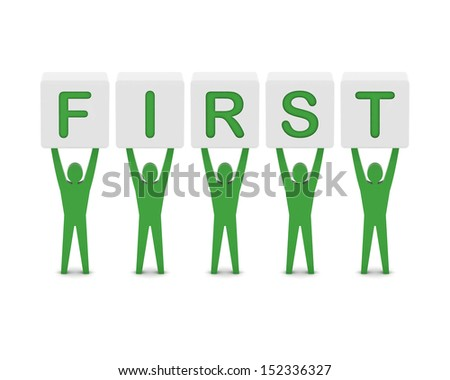 Men holding the word first. Concept 3D illustration. - stock photo