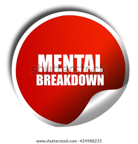 mental breakdown, 3D rendering, red sticker with white text - stock photo