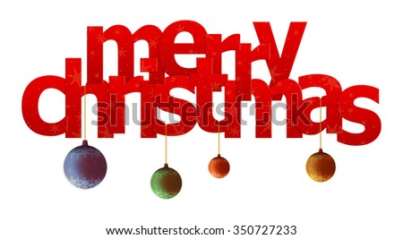Merry christmas (text with christmas-tree balls on white background) - stock photo