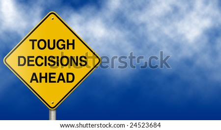 Metaphoric message sign suitable for economic, business, and personal concepts. - stock photo