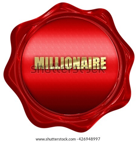millionair, 3D rendering, a red wax seal - stock photo